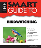 The Smart Guide to Birdwatching