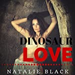 Dinosaur Love: Story Collection, Book 1 | Natalie Black