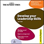 Develop Your Leadership Skills: Creating Success Series | John Adair