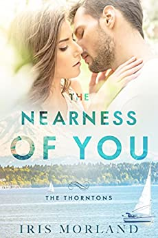 The Nearness of You (The Thorntons Book 1) by [Morland, Iris]