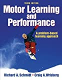 Motor Learning and Performance: Written by Richard A. Schmidt, 2004 Edition, (3rd Revised edition) Publisher: Human Kinetics Publishers [Hardcover]