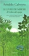 Le Livre du miroir (édition bilingue) par Calveyra