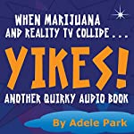 Yikes! : Another Quirky Audio Book | Adele Park