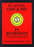 Placing AIDS and HIV in Remission, David Senechek, 0965746607