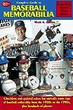 The Complete Guide to Baseball Memorabilia, Mark K. Larson, 0873414551