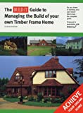 img - for The Build It guide to managing the building of your own timber frame home book / textbook / text book