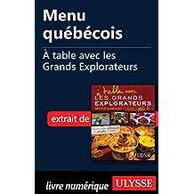 Menu québécois - À table avec les Grands Explorateurs (French Edition)