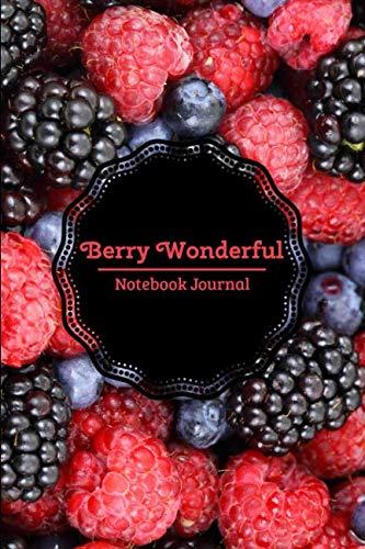 Berry Wonderful: Fresh Fruit Berries Notebook - Berry Antioxidant Radical