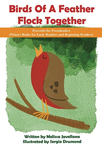 Birds of a feather flock together: Picture Books for Early Readers and Beginning Readers: Proverbs for Preschoolers LIKE Reader 1-15 (Birds Of A Feather Flock Together Proverb)