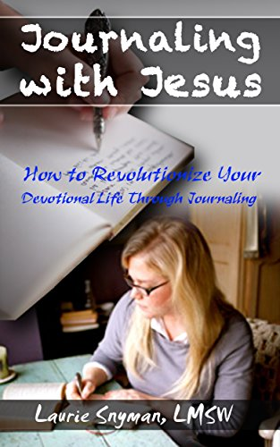 Journaling with Jesus: How To Revolutionize Your Devotional Life Through the Discipline of Journaling