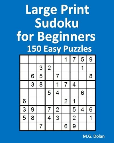 Large Print Sudoku for Beginners 150 Easy Puzzles
