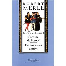 FORTUNE DE FRANCE T01 : FORTUNE DE FRANCE (1977)  ET EN NOS VERTES ANNÉES (1979)