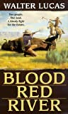 Blood Red River, Walter Lucas and Kensington Publishing Corporation Staff, 0786011653