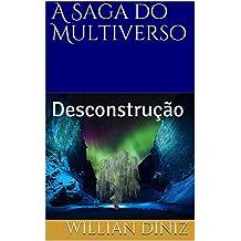 A Saga do Multiverso: Desconstrução (Portuguese Edition)