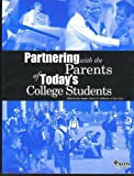 Partnering with the Parents of Today's College Students, Kurt Keppler, 0931654351