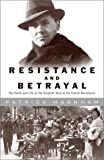 Front cover for the book Resistance and Betrayal: The Death and Life of the Greatest Hero of the French Resistance by Patrick Marnham