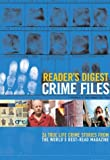 Crime Files, Reader's Digest Editors, 0762105119