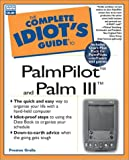 Complete Idiot's Guide to PalmPilot and Palm III, Preston Gralla, 0789719673
