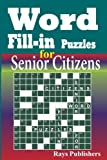 Word Fill-in Puzzles for Senior Citizens (Volume 1)