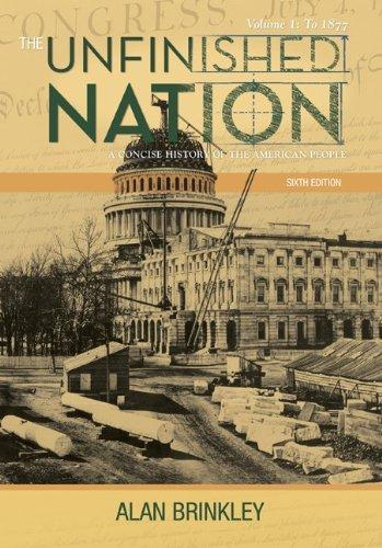 Unfinished Nation,V.I:To 1877