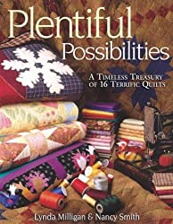 Plentiful Possibilities: A Timeless Treasury of 16 Terrific Quilts