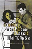 Classic Hollywood, Classic Whiteness