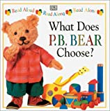 What Does P. B. Bear Choose?, Lee Davis, 0789422239