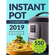 Instant Pot Cookbook 2019: Tasty 550 Quick & Easy Days of Instant Pot Pressure Cooker Recipes: Instant Pot Cookbook: Christmas Recipes: Instant Pot Recipe Cookbook: Instant Pot Cookbook for Beginners