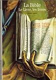 La Bible : Le Livre, les livres