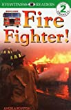 Fire Fighter!, Angela Royston and Dorling Kindersley Publishing Staff, 0789442558