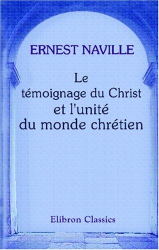 Le témoignage du Christ et l'unité du monde chrétien: Études philosophiques et religieuses (French Edition) PDF
