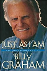Just As I Am: The Autobiography of Billy Graham Kindle Edition