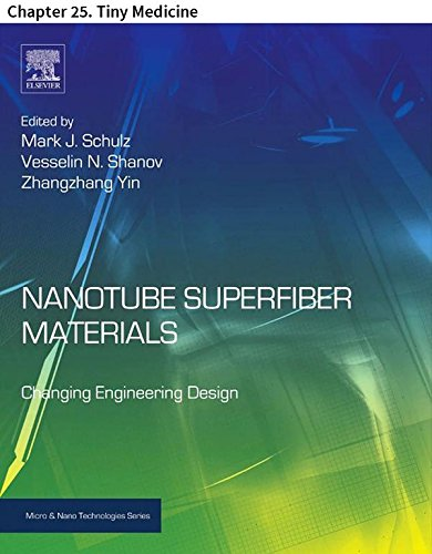 Nanotube Superfiber Materials: Chapter 25. Tiny Medicine (Micro and Nano Technologies)