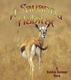 A Savanna Habitat (Introducing Habitats)