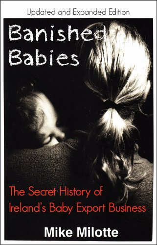 Banished Babies: The Secret History of Ireland's Baby Export Business (Updated and Expanded (Business Baby)
