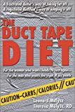 The Duct Tape Diet, Leonard H. Malysz and Theresa A. Malysz, 0964361000