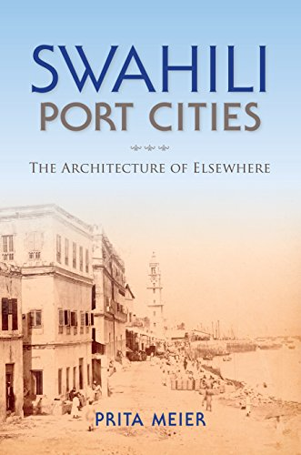 Swahili Port Cities: The Architecture of Elsewhere (African Expressive Cultures)