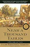 Near a Thousand Tables: A History of Food, Felipe Fernandez-Armesto, 0743227409