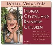 Indigo, Crystal, and Rainbow Children