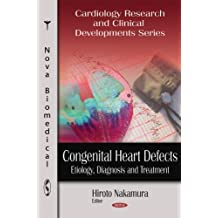 Congenital Heart Defects: Etiology, Diagnosis and Treatment