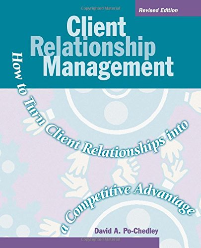 Read Online Client Relationship Management: How to Turn Client Relationships into a Competitive Advantage pdf