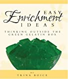 Easy Enrichment Ideas, Trina Boice, 193289828X