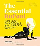 The Essential RuPaul: Herstory, Philosophy & Her Fiercest Queens
