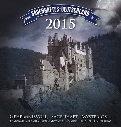 Sagenhaftes Deutschland 2015: Geheimnisvoll, sagenhaft und mysteriös!
