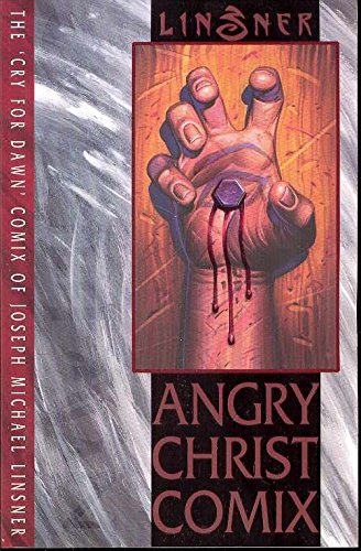 Angry Christ Comix (The Cry for Dawn) [Joseph Michael Linsner] (Tapa Blanda)