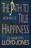 Path to True Happiness, The: John 2