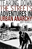Tearing Down the Streets: Adventures in Urban Anarchy: Adventures in Crime and Anarchy