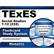 TExES Social Studies 7-12 (232) Flashcard Study System: TExES Test Practice Questions & Review for the Texas Examinations...