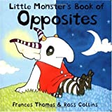 Little Monster's Book of Opposites, Frances Thomas, 1582349800