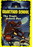 The Tragic School Bus, Tom B. Stone, 0553484907